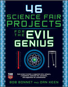 46 Science Fair Projects for the Evil Genius 1st edition 9780071600279 0071600272