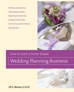 How to Start a Home-Based Wedding Planning Business 0 9780762749393 0762749393