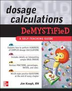 Dosage Calculations Demystified 1st edition 9780071602846 0071602844