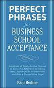 Perfect Phrases for Business School Acceptance 1st edition 9780071598200 0071598200