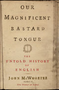 Our Magnificent Bastard Tongue 1st Edition 9781592403950 1592403956