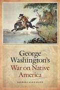 George Washington's War on Native America 1st Edition 9780803216358 0803216351