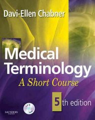 Medical Terminology: A Short Course 5th edition 9781416055181 1416055185