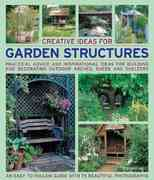 Creative Ideas for Garden Structures 0 9781844765676 1844765679