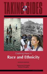 Race and Ethnicity: Taking Sides - Clashing Views in Race and Ethnicity 7th Edition 9780073515373 007351537X