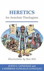Heretics for Armchair Theologians 1st Edition 9780664232054 0664232051
