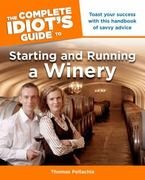 The Complete Idiot's Guide to Starting and Running a Winery 1st Edition 9781592578184 1592578187