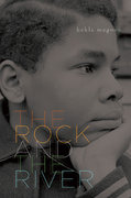 The Rock and the River 1st edition 9781416975823 1416975829