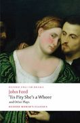 'Tis Pity She's a Whore and Other Plays 1st Edition 9780199553860 0199553866