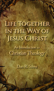 Life Together in the Way of Jesus Christ 0 9781602580619 1602580618
