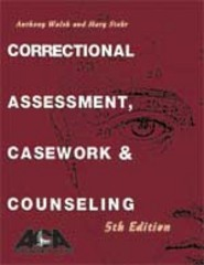 Correctional Assessment, Casework, and Counseling 5th Edition 9781569913079 1569913072