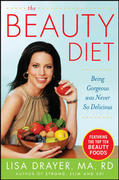 The Beauty Diet: Looking Great has Never Been So Delicious 1st edition 9780071544771 0071544771
