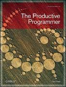 The Productive Programmer 1st edition 9780596519780 0596519788