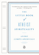 The Little Book of Atheist Spirituality 1st Edition 9780143114437 0143114433