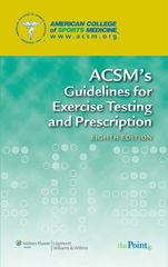 ACSM's Guidelines for Exercise Testing and Prescription 8th edition 9780781769037 0781769035