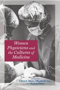 Women Physicians and the Cultures of Medicine 1st edition 9780801890383 0801890381