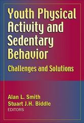 Youth Physical Activity and Sedentary Behavior 1st Edition 9780736065092 0736065091