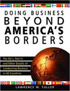 Doing Business Beyond America's Borders: The Dos, Don'ts, and Other Details of Conducting Business in 40 Different Countries 1st edition 9781599182575 1599182572