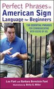 Perfect Phrases in American Sign Language for Beginners 1st Edition 9780071598774 0071598774