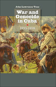 War and Genocide in Cuba, 1895-1898 1st Edition 9780807859261 0807859265