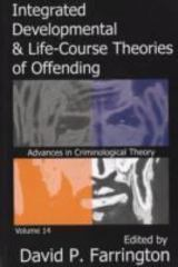 Integrated Developmental and Life-Course Theories of Offending 0 9781412807999 1412807999