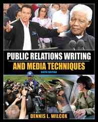Public Relations Writing and Media Techniques 6th edition 9780205648283 0205648282