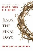 Jesus, the Final Days 1st Edition 9780664233594 0664233597