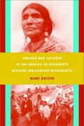 Indians and Leftists in the Making of Ecuador's Modern Indigenous Movements 0 9780822342793 0822342790