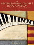 The Independent Piano Teacher's Studio Handbook 1st Edition 9780634080838 0634080830