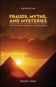 Frauds, Myths, and Mysteries: Science and Pseudoscience in Archaeology 6th edition 9780077274030 0077274032