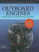Outboard Engines: Maintenance, Troubleshooting, and Repair, Second Edition 2nd Edition 9780071544634 0071544631