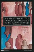 A Case Study in the Insanity Defense- the Trial of John W. Hinckley, Jr 3rd edition 9781599413846 1599413841
