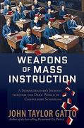 Weapons of Mass Instruction 0 9780865716315 0865716315
