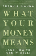 What Your Money Means 1st Edition 9780824525200 0824525205