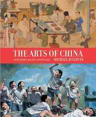 The Arts of China 5th Edition 9780520255692 0520255690