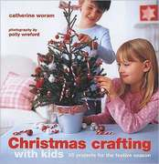 Christmas Crafting with Kids 0 9781845977009 1845977009
