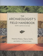 The Archaeologist's Field Handbook 1st Edition 9780759108837 0759108838