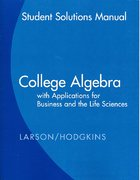 Student Solutions Guide for Larson/Hodgkins' College Algebra with Applications for Business and Life Sciences 1st edition 9780547070032 0547070039