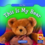 This Is My Bear 0 9780836892536 0836892534