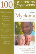 100 Questions  &  Answers About Myeloma 2nd edition 9780763757076 0763757071