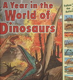A Year in the World of Dinosaurs 0 9781580135481 158013548X
