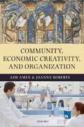 Community, Economic Creativity, and Organization 0 9780199545506 0199545502