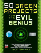50 Green Projects for the Evil Genius 1st edition 9780071549592 0071549595