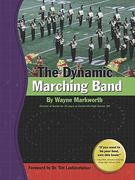 The Dynamic Marching Band 1st Edition 9780978747237 0978747232