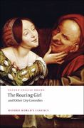 The Roaring Girl and Other City Comedies 1st Edition 9780199540105 0199540101
