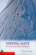 Staying Alive in Avalanche Terrain 2nd edition 9781594850844 1594850844