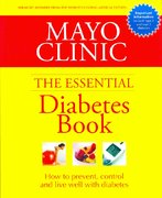 Mayo Clinic - The Essential Diabetes Book 1st edition 9781603200493 1603200495