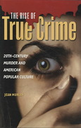 The Rise of True Crime 0 9780275993887 0275993884
