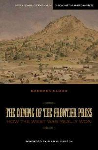 The Coming of the Frontier Press 0 9780810125087 0810125080