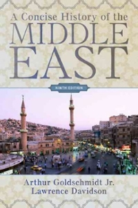 A Concise History of the Middle East 9th edition 9780813343884 0813343887